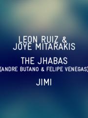 Joye Mitarakis & Leon Ruiz, The Jhabas (Butano & Venegas), Jimi
