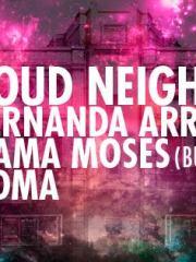 Loud Neighbor (N.Y) + Rama + Fernanda Arrau + Soma //