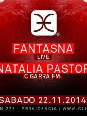 Fantasna (LIVE), Natalia Pastor (Cigarra.fm) @ Club La Feria ~ Sábado 22.11