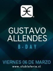 Gustavo Allendes B-Day @ Club La Feria ~ Viernes 06.03