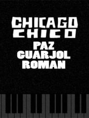Chicago Chico presenta a Alejandro Paz, Roman y Guarjol.