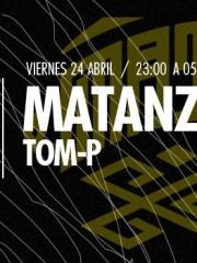 Matanza (Extended Journey) + Tom-P en MAMBA