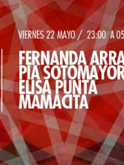 Fernanda Arrau, Pia Sotomayor, Mamacita y Elisa Punto en MAMBA