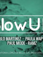JUEVES 01 OCTUBRE ◆ PAULA WAPSAS◆ PABLO MARTINEZ ◆ PAULMODE ◆RAMZ ◆@BLOW UP UN JUEVES DIFERENTE◆