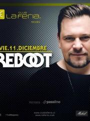 Reboot (NoonRecords/Cadenza/Cocoon) @ Club La Feria ~ Viernes 11 de Diciembre