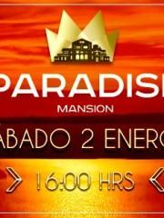 MANSION PARADISE ~ SABADO 02 ENERO ~ 16:00HRS.