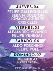 ~ Cartelera Semanal Club La Feria ~ Galleguillos, Middleton, Aguirre, Celis, Vivanco, Venegas, Foschino, Pöll, Domingo: Hyperfresh