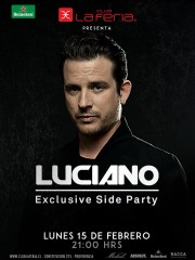 ~ Club La Feria presenta ~ LUCIANO (Official Page) Exclusive Side Party