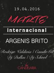 ►►#MARTE INTERNACIONAL: ARGENIS BRITO // Rodrigo Valdivia / /Camilo Gil //Dj Dallas & DjSchool Guest @Candelariabar