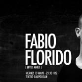 Mainstage & Its About Music presentan :: FABIO FLORIDO italia (enter – minus) :: Viernes 13 Mayo Teatro Caupilican