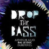 DROP the BASS @BAL LE DUC Lanzamiento Dubstep.cl