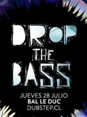 DROP the BASS @BAL LE DUC Lanzamiento Dubstep.cl