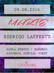 ►►#Marte presenta: Rodrigo Laffertt //Paula Burgos // Mañungo //Dj School Guest @CandelariaBar