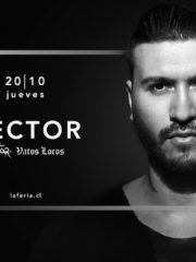 Absolut. & La Feria presentan: Hector – Jueves 20 de Octubre