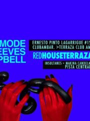 RED HOUSE TERRAZA PRESENTA @ PAUL MODE/ALE REEVES/OSCAR CAMPBELL