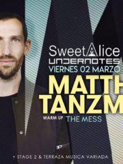 Sweet Alice & Undernotes: Matthias Tanzmann -Teatro Alicia 02/03