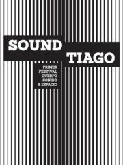 Soundtiago, primer festival cuerpo, sonido y espacio