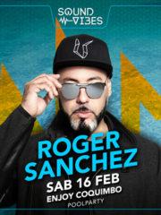 Roger Sanchez · 16 Febrero · Poolparty Enjoy Coquimbo
