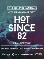 Hot Since 82 – Day & Night Party @ Santa Martina